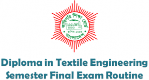 BTEB Diploma in Textile Engineering Semester Final Exam Routine