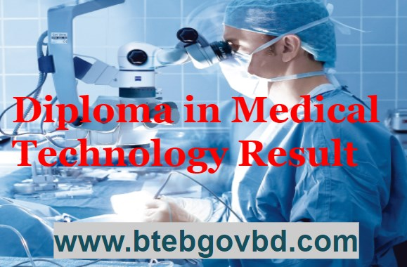 Diploma in Medical Technology Exam Result 2018 – BTEB